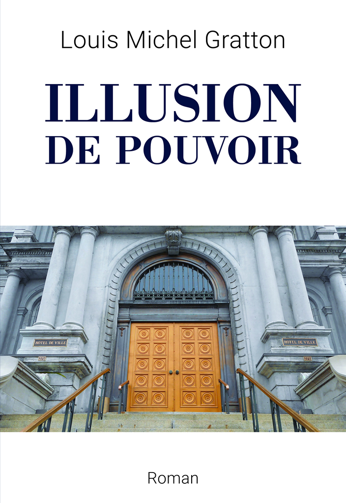 Illusion de pouvoir, Louis-Michel Gratton