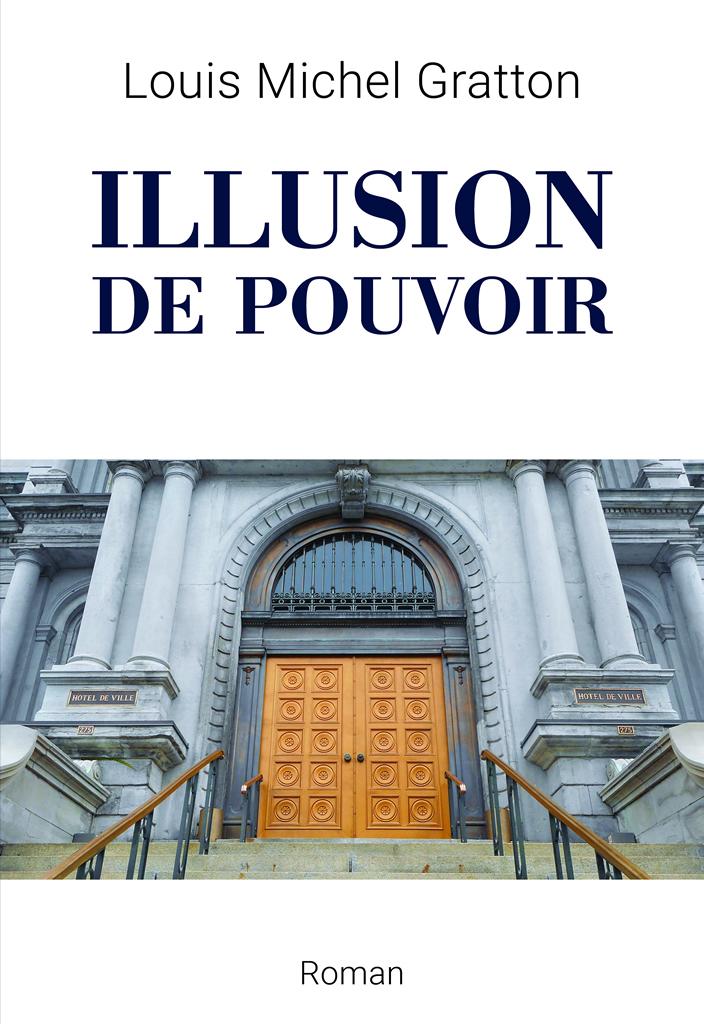 Illusion de pouvoir, Louis-Michel Gratton