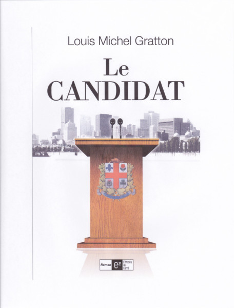Louis Michel Gratton - Le Candidat